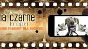 Wakacyjny konkurs filmowy dla każdego! Nakręć się na czarne kropki z Termo Organiką