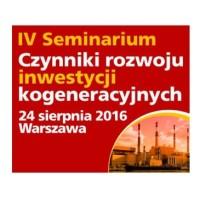 Czynniki rozwoju inwestycji kogeneracyjnych – IV seminarium (24.08.2016)